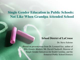 Single Gender Education in Public Schools: Not Like When Grandpa Attended School