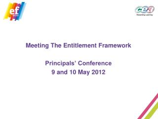 Meeting The Entitlement Framework Principals' Conference 9 and 10 May 2012