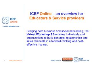 ICEF  Online  – an overview for  Educators & Service providers