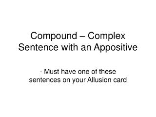 Compound – Complex Sentence with an Appositive