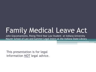 This presentation is for legal information  NOT  legal advice.