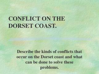 CONFLICT ON THE DORSET COAST.
