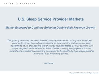 U.S. Sleep Service Provider Markets  Market Expected to Continue Enjoying Double-digit Revenue Growth