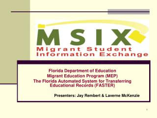 Florida Department of Education Migrant Education Program MEP The Florida Automated System for Transferring Educational