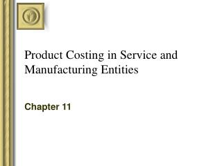 Product Costing in Service and Manufacturing Entities