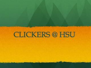 CLICKERS @ HSU