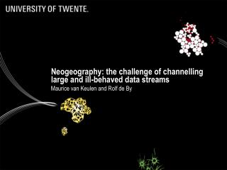 Neogeography : the  challenge  of  channelling large  and  ill-behaved  data  streams