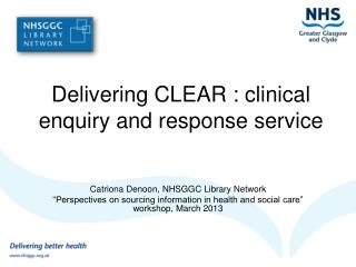 Delivering CLEAR : clinical enquiry and response service