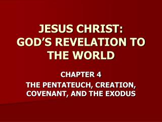JESUS CHRIST: GOD�S REVELATION TO THE WORLD