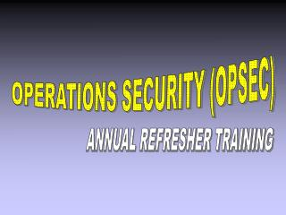 OPERATIONS SECURITY (OPSEC)
