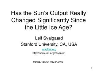 Has the Sun�s Output Really Changed Significantly Since the Little Ice Age?