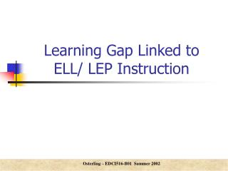 Learning Gap Linked to ELL/ LEP Instruction
