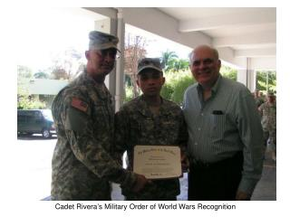 Cadet Rivera's Military Order of World Wars Recognition