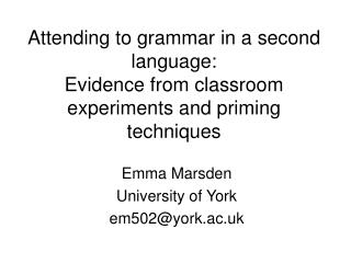 Attending to grammar in a second language:  Evidence from classroom  experiments and priming techniques