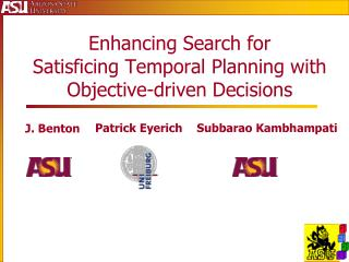Enhancing Search for  Satisficing Temporal Planning with Objective-driven Decisions