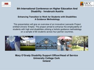 8th International Conference on Higher Education And Disability  -  Innsbruck Austria Enhancing Transition to Work for