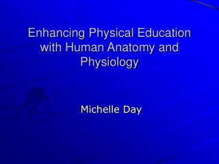 Enhancing Physical Education with Human Anatomy and Physiology