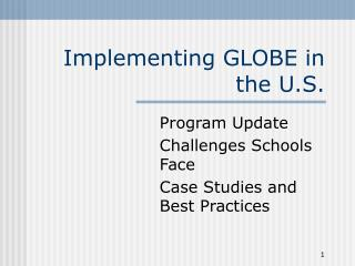 Implementing GLOBE in the U.S.