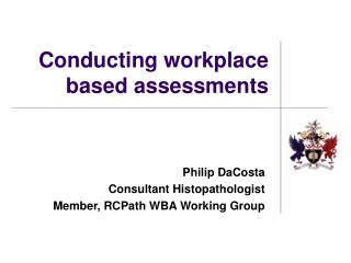 Conducting workplace based assessments