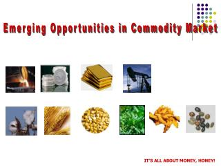 Emerging Opportunities in Commodity Market