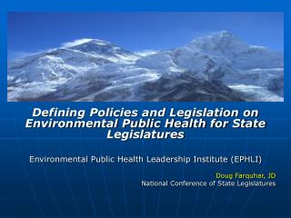Defining Policies and Legislation on Environmental Public Health for State Legislatures Environmental Public Health Lea