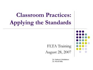 Classroom Practices:    Applying the Standards