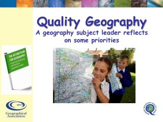 Quality Geography A geography subject leader reflects on some priorities