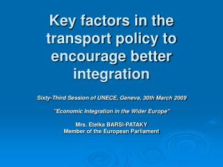 Key factors in the transport policy to encourage better integration
