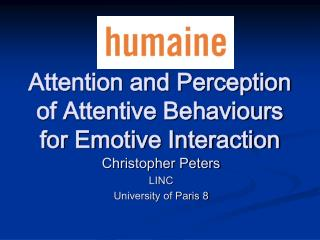 Attention and Perception of Attentive Behaviours for Emotive Interaction