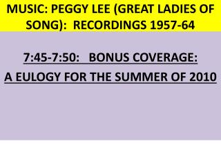 MUSIC: PEGGY LEE (GREAT LADIES OF SONG):  RECORDINGS 1957-64