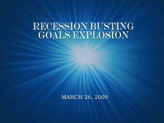 Recession Busting  Goals Explosion