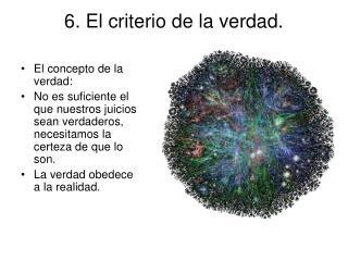 6. El criterio de la verdad.