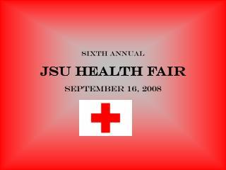 Sixth annual jsu health fair September 16, 2008