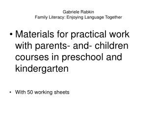 Gabriele Rabkin Family Literacy: Enjoying Language Together