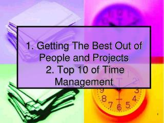 1. Getting The Best Out of People and Projects  2. Top 10 of Time Management