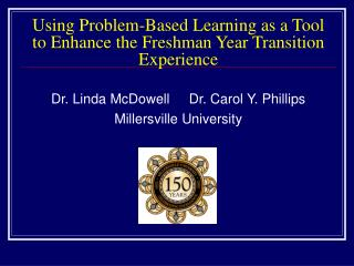 Using Problem-Based Learning as a Tool to Enhance the Freshman Year Transition Experience