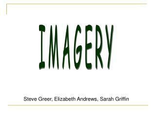 Steve Greer, Elizabeth Andrews, Sarah Griffin