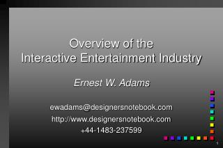 Overview of the  Interactive Entertainment Industry