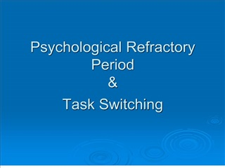 Psychological Refractory Period   Task Switching