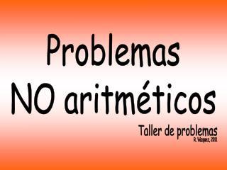 Problemas NO aritméticos
