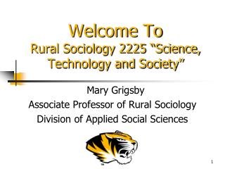 "Welcome To  Rural Sociology 2225 ""Science, Technology and Society"""