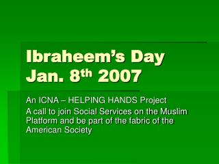 Ibraheem's Day Jan. 8 th  2007