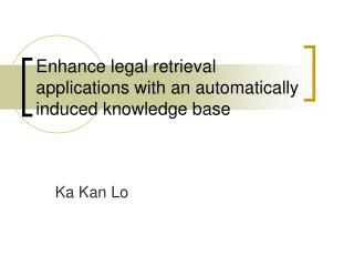 Enhance legal retrieval applications with an automatically induced knowledge base