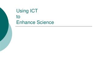 Using ICT  to  Enhance Science