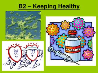 B2 – Keeping Healthy