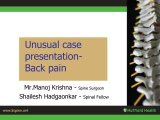 Unusual case presentation- Back pain