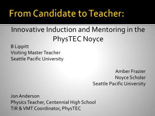 From Candidate to Teacher :