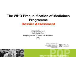 The WHO Prequalification of Medicines Programme Dossier Assessment