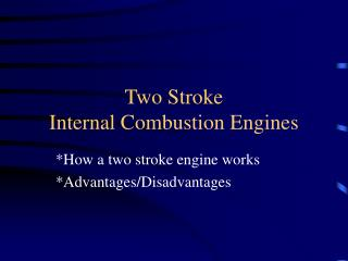 Two Stroke  Internal Combustion Engines