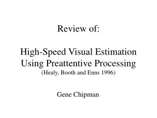 Review of:  High-Speed Visual Estimation Using Preattentive Processing Healy, Booth and Enns 1996